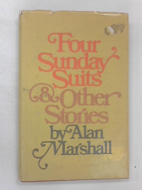 Four Sunday Suits and other stories by Marshall, Alan
