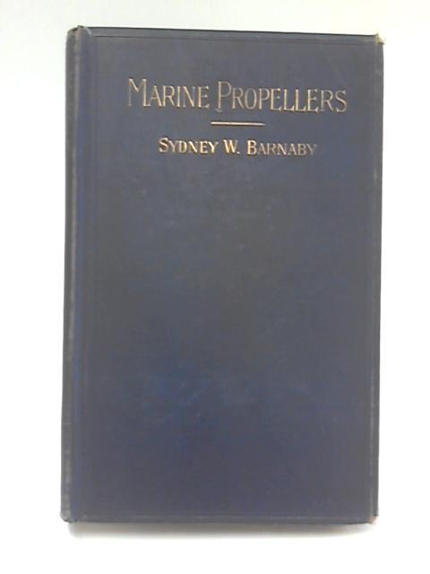 Marine Propellers by Sydney W. Barnaby