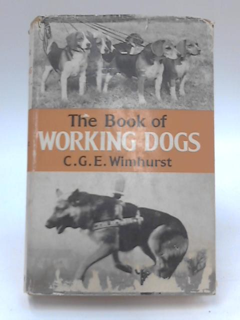 Book of Working Dogs by Cecil G. E. Wimhurst