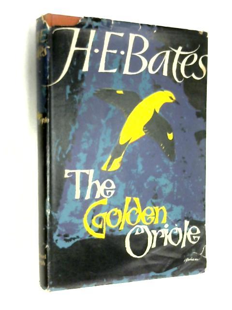The golden oriole: Five novellas by H. E Bates