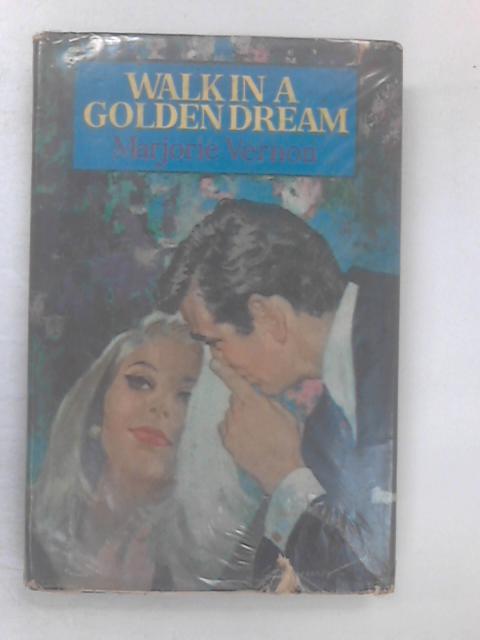 Walk in a Golden Dream by Vernon, Marjorie