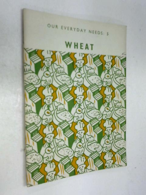 Our Everyday Needs: Wheat Bk. 5 by Eric John Barker