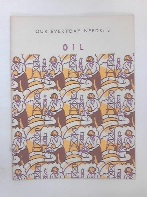Our Everyday Needs: Oil by Barker, Eric John