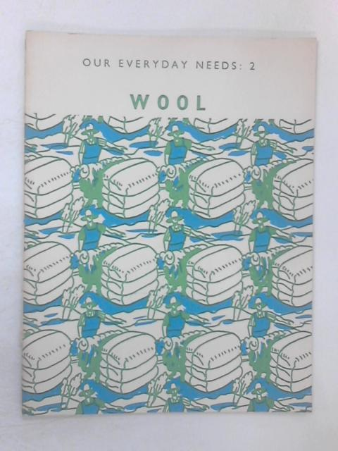 Our Everyday Needs: Wool Bk. 2 by Barker, Eric John