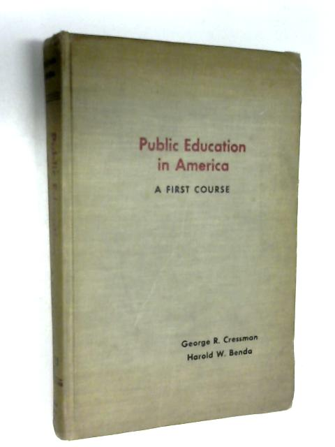 Public education in America A first course by George Righter Cressman