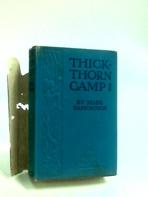 Thick Thorn Camp by Harborough, Mark.