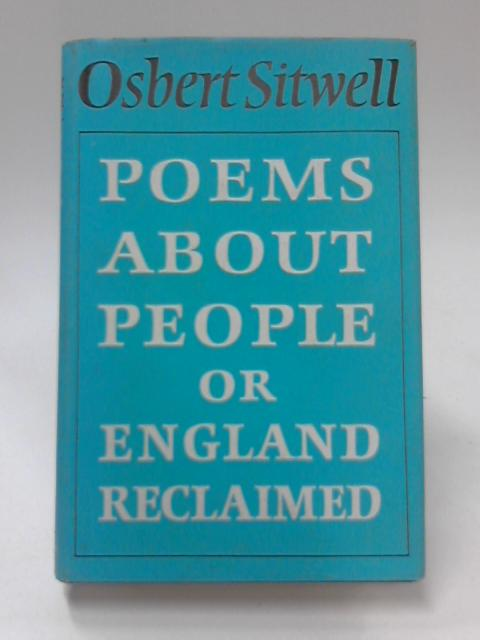 Poems about People Or, England Reclaimed by Osbert Sitwell