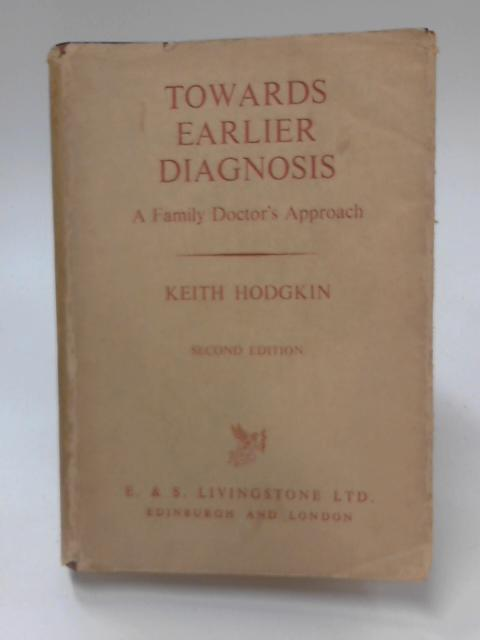 Towards Earlier Diagnosis by Keith Hodgkin