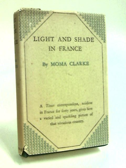 Light and Shade in France by Clarke, Moma.