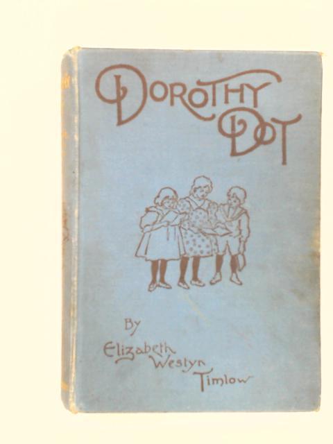 Dorothy Dot by Timlow, Elizabeth Weston