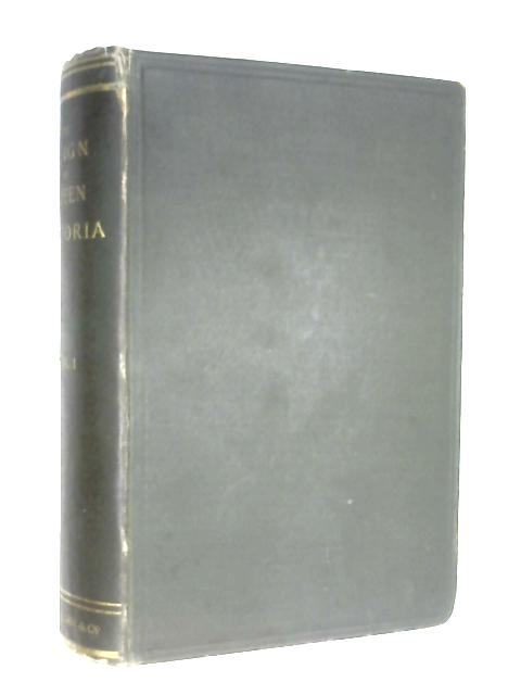 The Reign of Queen Victoria Vol I by Thomas Humphry Ward