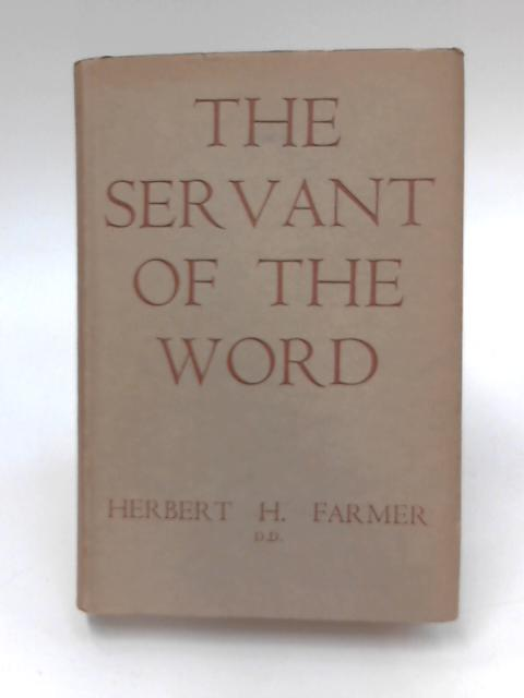 The Servant of the World by H. H. Farmer
