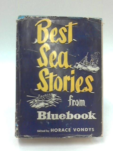 Best Sea Stories From Bluebook by Horace Vondys