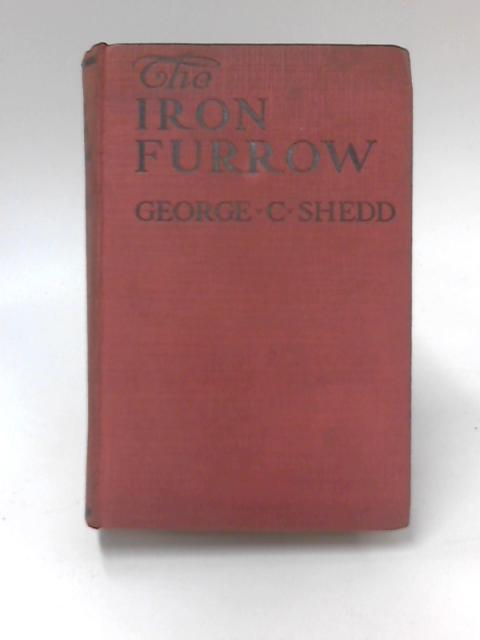 The Iron Furrow by George Shedd