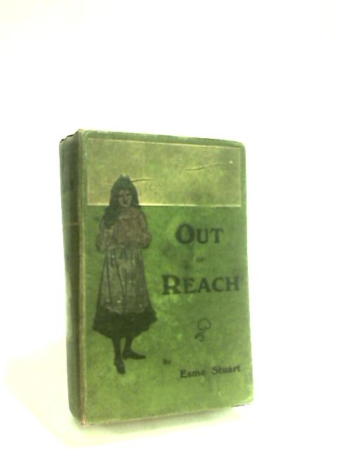 Out of Reach - A story for girls by Stuart, Esme.