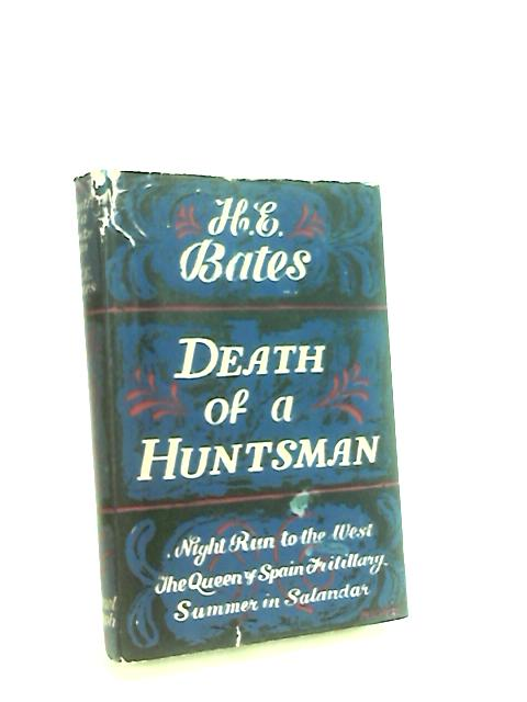 Death of a Huntsman: Four short novels by Bates, H. E