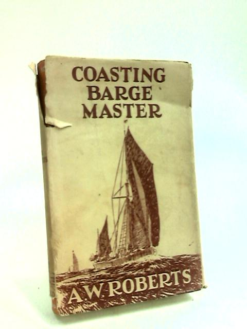 Coasting Barge Master by Roberts, Aw.