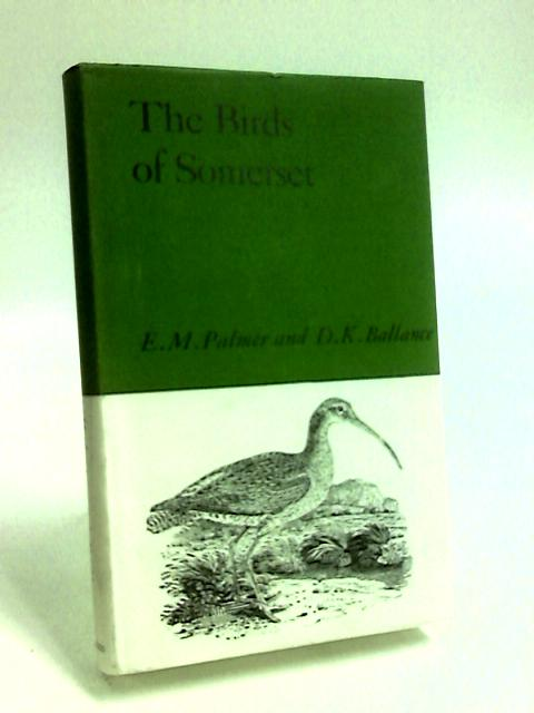 The Birds of Somerset by Palmer, Eileen Mary.