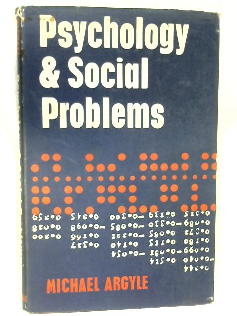 Psychology and Social Problems by Argyle, Michael