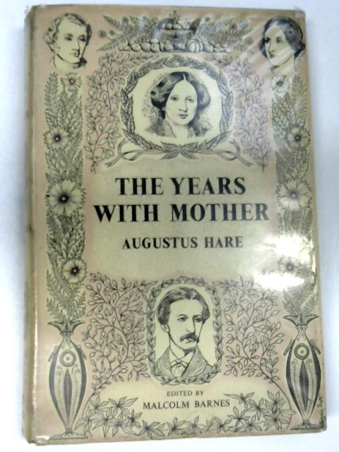 The Years with Mother by Augustus Hare