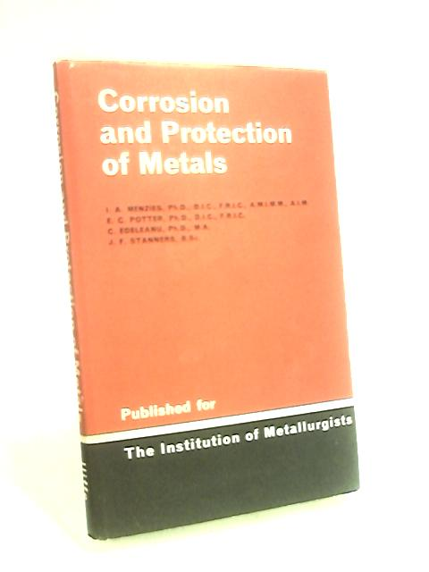 Corrosion and Protection of Metals by Menzies, A et al