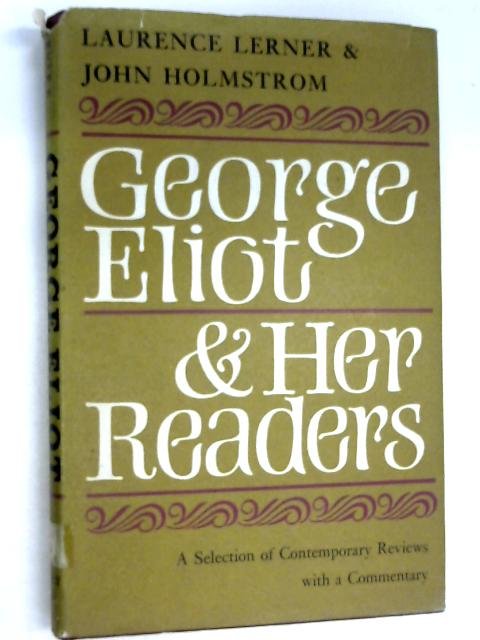George Eliot and Her Readers by Laurence Lerner, John Holmstrom