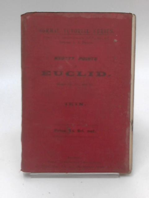 Knotty Points in Euclid. Books III, IV, and VI by Alfred Edward Ikin