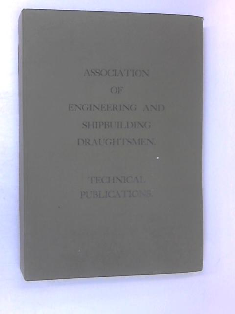 The Association of Engineering and Shipbuilding Draughtsmen by Various