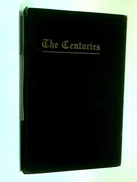 The Centuries: A Chronological synopsis of history on the 'space for time' method. by Anon