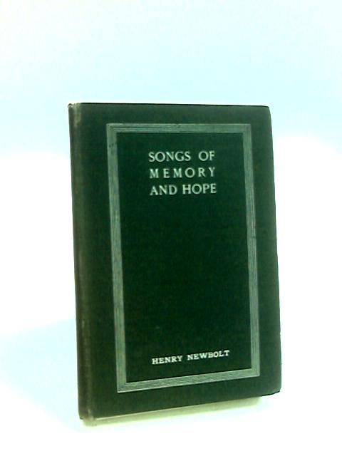 Songs Of Memory And Hope by Newbolt, H.