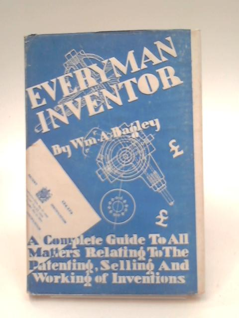 Everyman Inventor by William A. Bagley