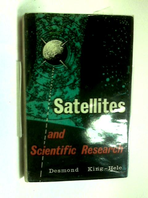 Satellites and Scientific Research by Desmond King Hele