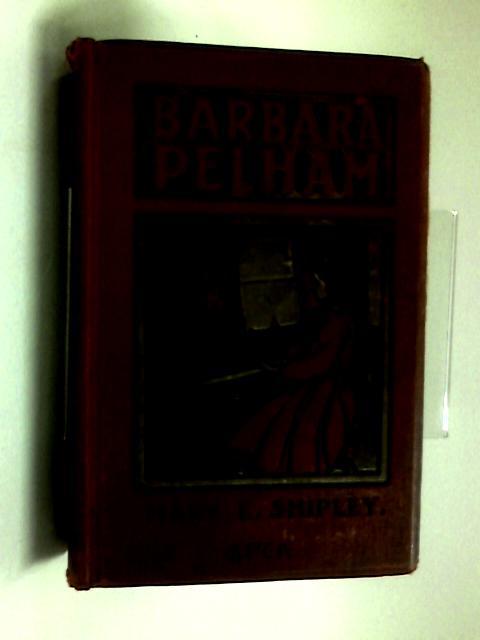 Barbara Pelham by Mary E. Shipley