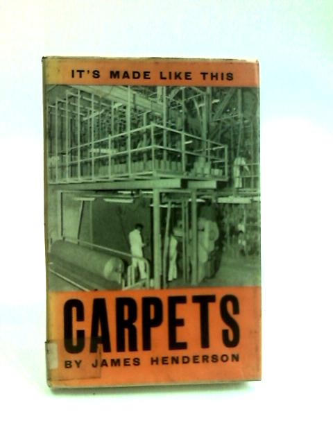 Carpets (It's made like this series) by Henderson, James