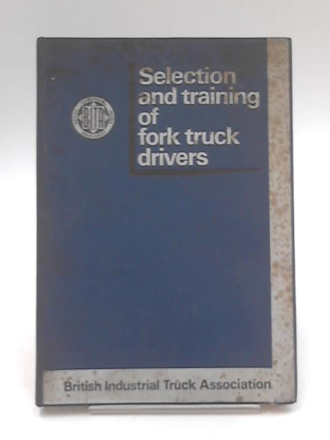Selection and Training of Fork Truck Drivers by Not Stated