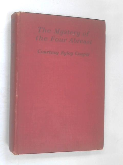 The Mystery of the Four Abreast by Courtney Riley Cooper