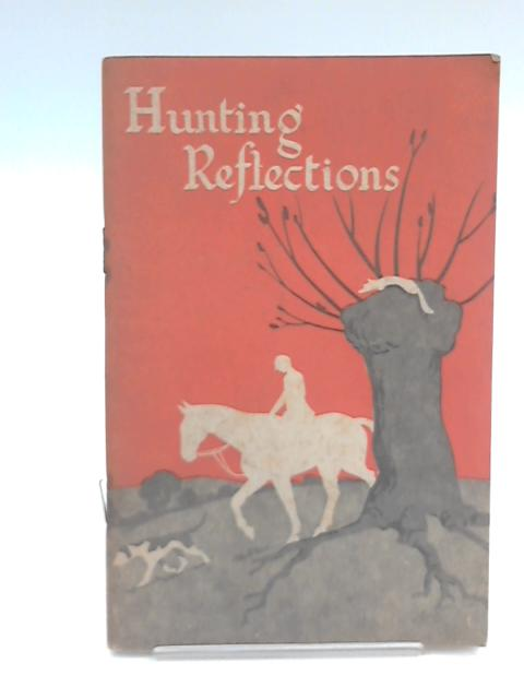 Hunting Reflections for a Budding Sportsman by R. F. P. Monckton