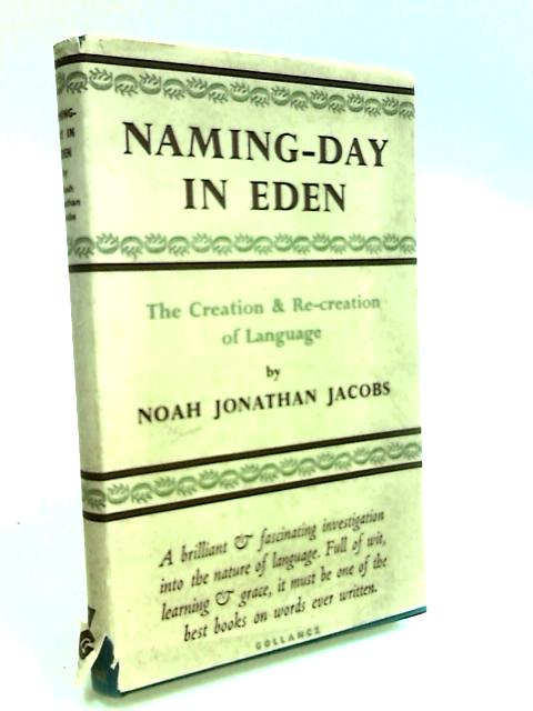 Naming-day in Eden: The creation and recreation of language by Jacobs, Noah Jonathan
