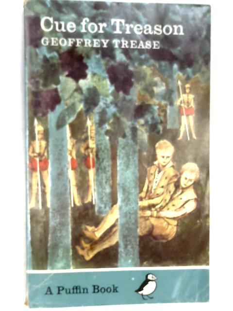 Cue for Treason by Trease, Geoffrey