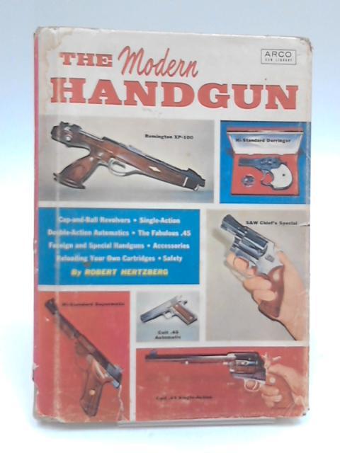 The Modern Handgun by Robert Hertzberg
