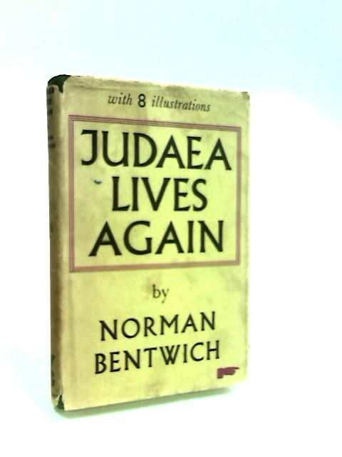 Judea Lives Again by Bentwich, Norman