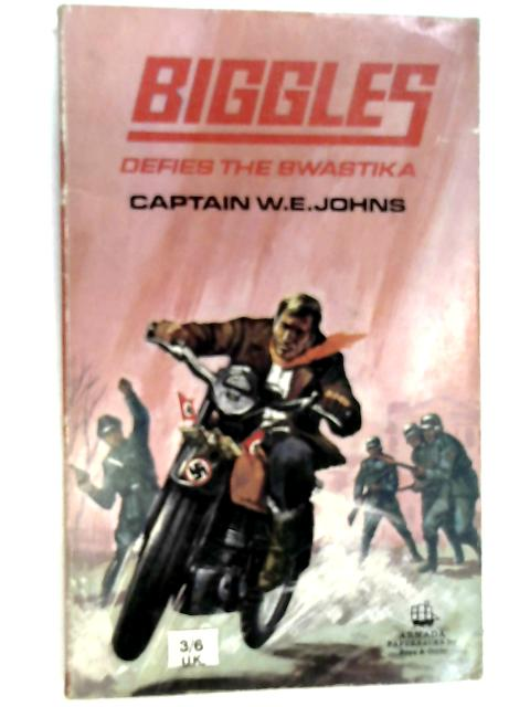 Biggles Defies the Swastika by Johns, Captain W. E.