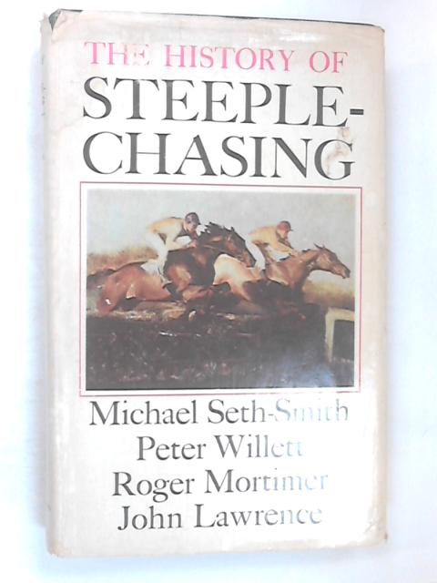 The History of Steeple-Chasing by William, Seth-Smith