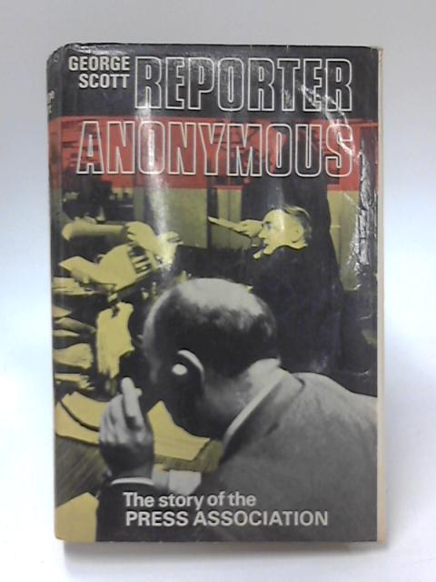 Reporter Anonymous by George Scott