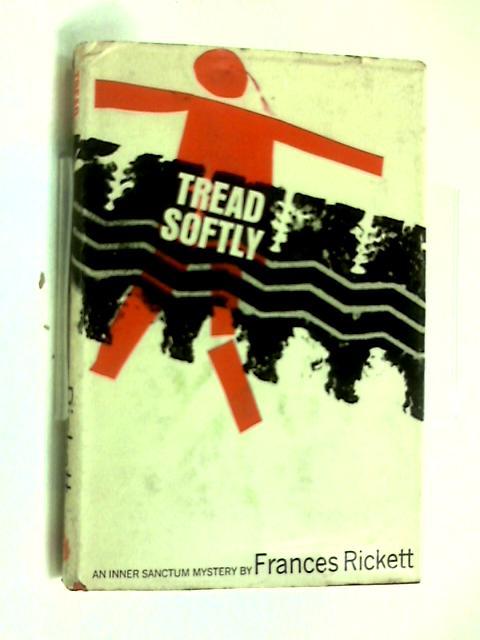 Tread softly by Frances Rickett