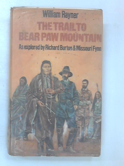 The Trail to Bear Paw Mountain by William Rayner