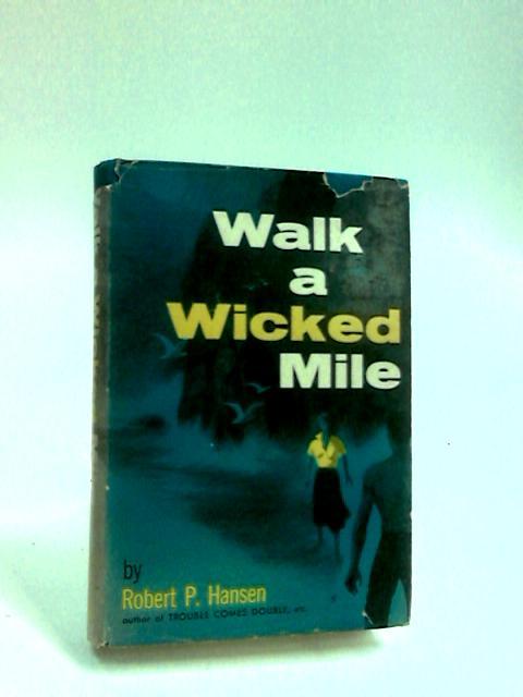 Walk a Wicked Mile by Hansen, Robert Powell