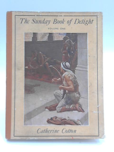The Sunday Book of Delight Volume One by Catherine Cotton