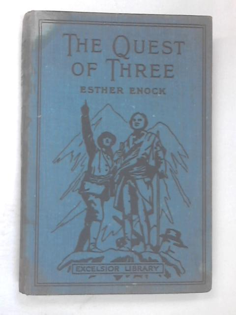 The Quest of Three by Esther E. Enock