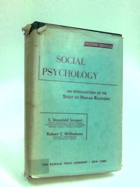 Social Psychology: An Introduction to the Study of Social Relations. Second Edition. by Sargent &  Williamson